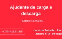 Ajudante de carga e descarga – RJ – 50 vagas